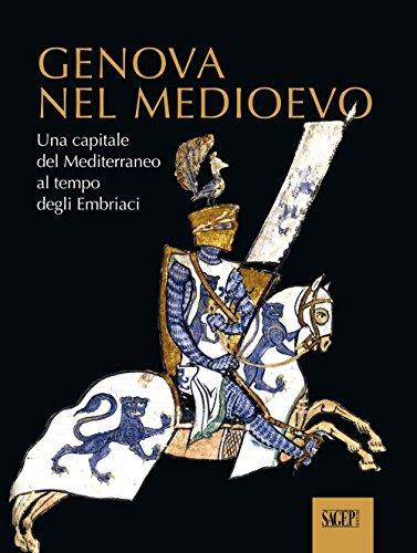 9788863734126: Genova nel Medioevo. Una capitale del Mediterraneo nell'età degli Embriaci
