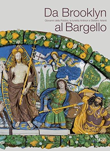 Da Brooklyn al Bargello. Giovanni della Robbia, la Lunetta Antinori e Stefano Arienti. From ...
