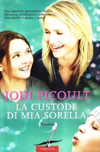 La custode di mia sorella: Jodi Picoult