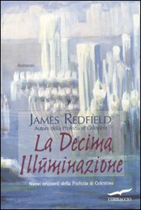 La decima illuminazione (Italian Edition) (9788863802290) by Redfield, James