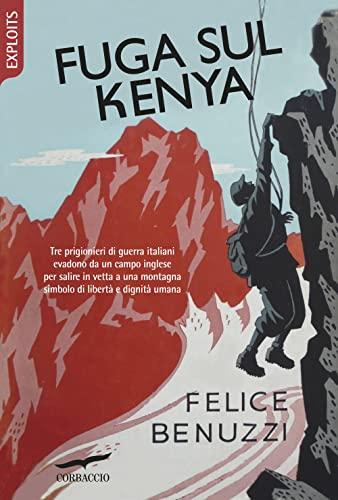 9788863803464: Fuga sul Kenya. 17 giorni di libertà