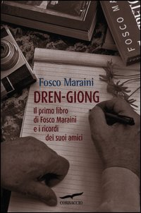 9788863803730: Dren-giong. Il primo libro di Fosco Maraini e i ricordi dei suoi amici