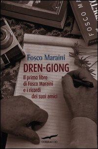 Dren-giong. Il primo libro di Fosco Maraini: Fosco Maraini