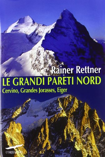 9788863803815: Le grandi pareti Nord. Cervino, Grandes Jorasses, Eiger