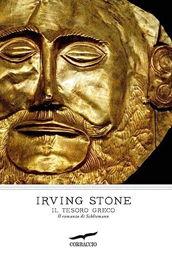 Il tesoro greco. Il romanzo di Schliemann (8863806284) by Irving Stone