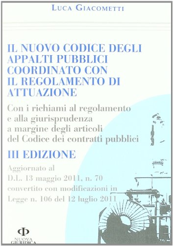 9788863830927: Il nuovo codice degli appalti pubblici coordinato con il regolamento di attuazione