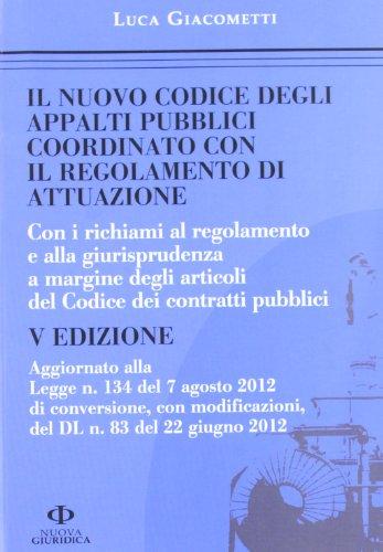 9788863831528: Il nuovo codice degli appalti pubblici coordinato con il regolamento di attuazione