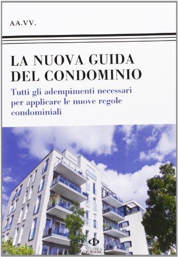 9788863831566: La nuova guida del condominio. Tutti gli adempimenti necessari per applicare le nuove regole condominiali