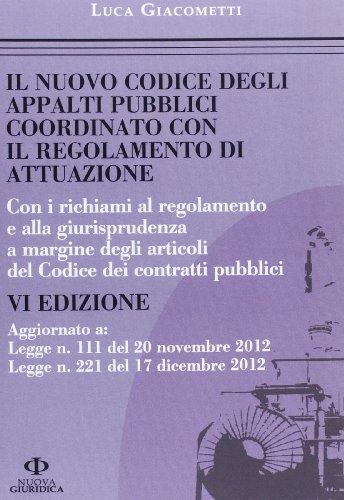 9788863831689: Il nuovo codice degli appalti pubblici coordinato con il regolamento di attuazione