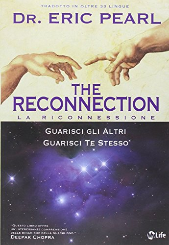 9788863861129: The reconnection. Guarisci gli altri guarisci te stesso