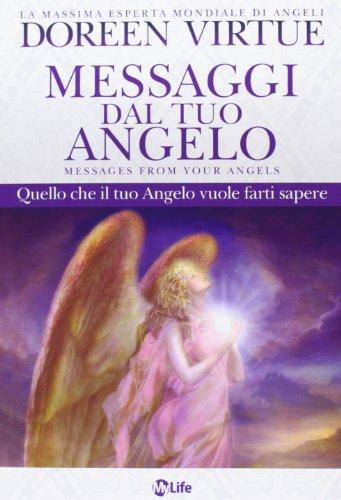 9788863862324: Messaggi del tuo angelo. Quello che il tuo angelo vuole farti sapere (Self Help)