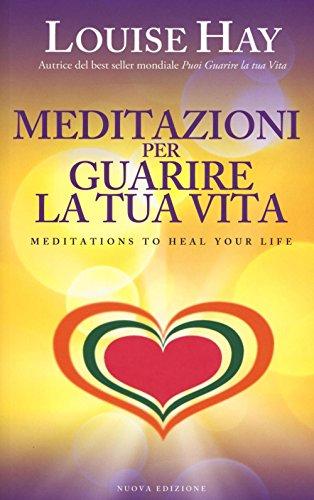 9788863863642: Meditazioni per guarire la tua vita