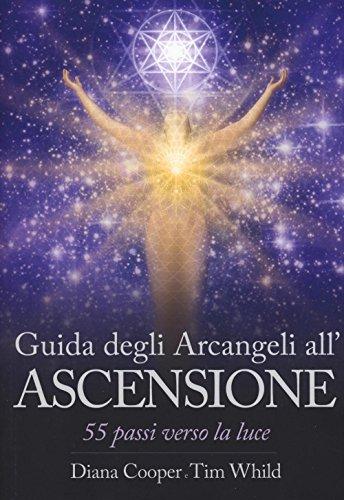 9788863863772: Guida degli arcangeli all'ascensione. 55 passi verso la luce (Spiritualità e tecniche energetiche)