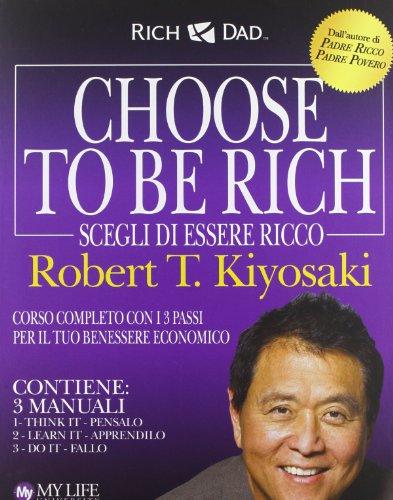 9788863869521: Choose to be rich. Scegli di essere ricco