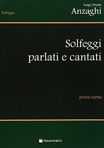 Solfeggi parlati e cantati. Primo corso: Luigi O. Anzaghi