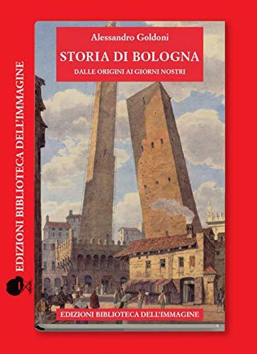 9788863912906: Storia di Bologna dalle origini ai giorni nostri