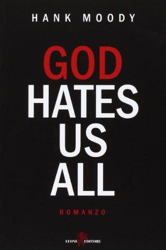 9788863931518: God hates us all. Ediz. italiana
