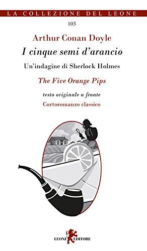 I cinque semi d'arancio. Un'indagine di Sherlock: Doyle, Arthur Conan