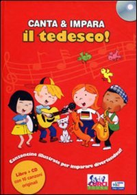9788863950175: Canta e impara il tedesco! Ediz. illustrata. Con CD Audio