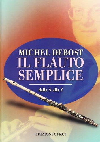 9788863950328: Il flauto semplice dalla A alla Z