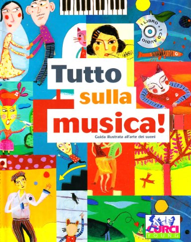 Tutto sulla musica! Guida illustrata all'arte dei suoni. Con CD audio allegato.: Rosenfeld,...