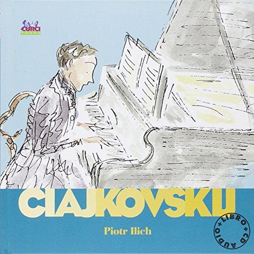 9788863950854: Ciajkovskij Piotr Ilich. Alla scoperta dei compositori. Con CD