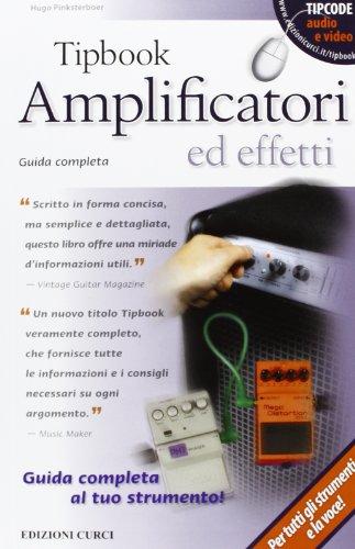 9788863951073: Tipbook. Amplificatori ed effetti. Guida completa