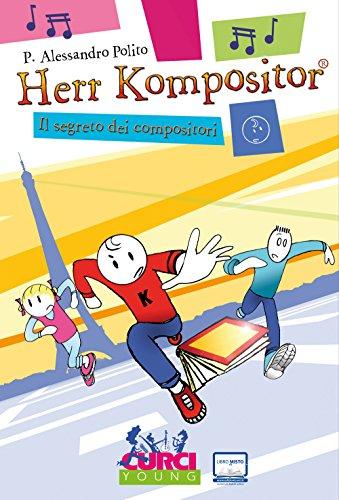 9788863951738: Herr Kompositor. Il segreto dei compositori