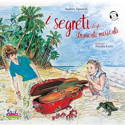 SEGRETI DEGLI STRUMENTI MUSICALI. CON CD-AUDIO (I): AA.VV.