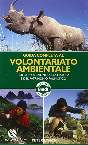 Guida completa al volontariato ambientale per la protezione della natura e del patrimonio faunistico (8863980330) by Peter. Lynch