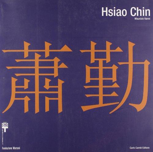 Hsiao Chin. Viaggio in-finito 1955-2008-Hsiao Chin. In-finite