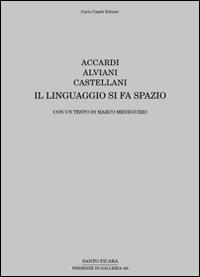 9788864030340: Accardi, Alviani, Castellani. Il linguaggio si fa spazio. Ediz. italiana e inglese