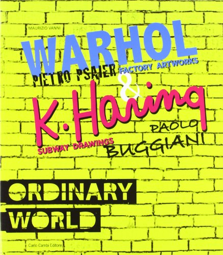 ordinary world andy warhol pietro psaier and the factory artworks keith haring paolo buggiani and the subway drawings