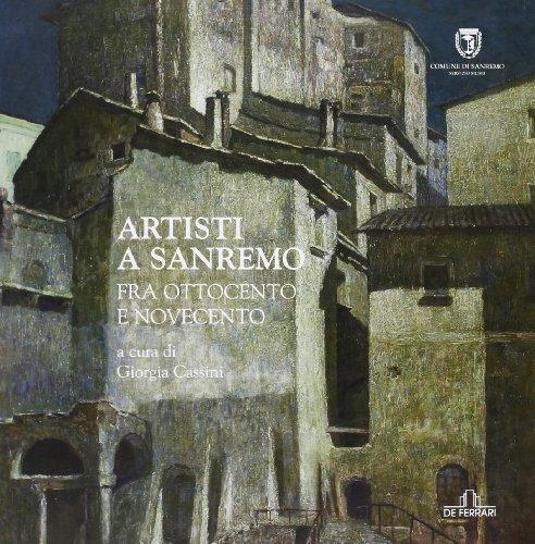 Artisti a Sanremo tra Ottocento e Novecento.