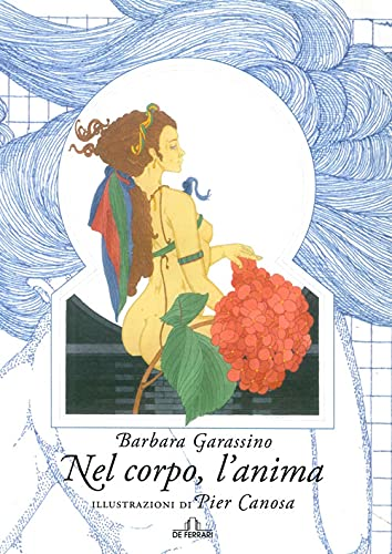 Nel corpo, l'anima.: Garassino, Barbara