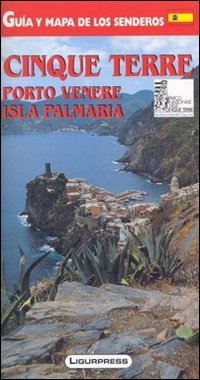 9788864060163: Cinque Terre. Porto Venere. Isola Palmaria. Guida e carta dei sentieri. Ediz. spagnola