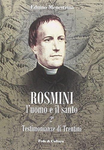 Rosmini. L'uomo e il santo. Vol. 2: Testimonianze di Trentini - Menestrina, Eduino