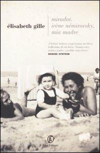 Mirador. Irène Némirovsky, mia madre. A cura: Elisabeth Gille