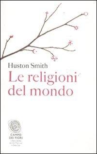 Le religioni del mondo: Huston Smith