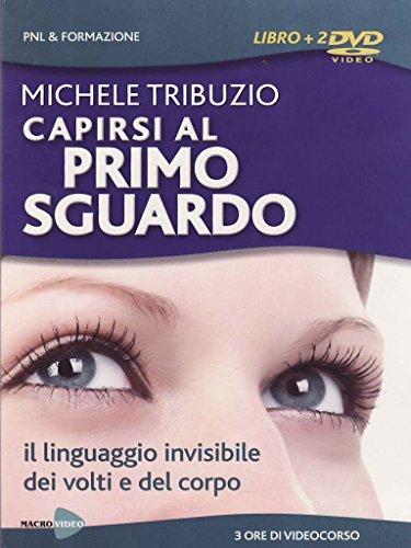 9788864120577: Capirsi al primo sguardo. Il linguaggio invisibile dei volti e del corpo. 2 DVD. Con libro