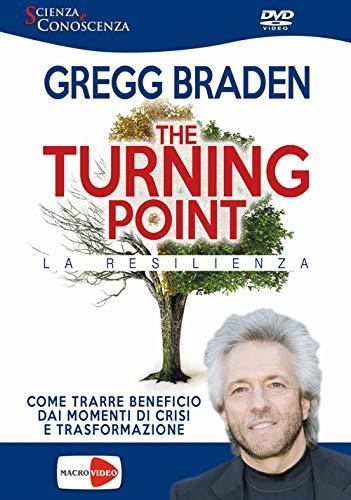 Turnin point. La resilienza. DVD: Gregg Braden
