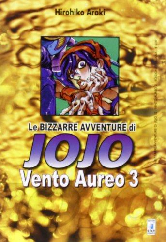 9788864203256: Vento aureo. Le bizzarre avventure di Jojo: 3