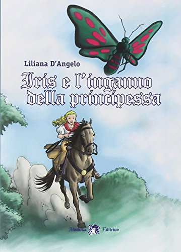 9788864320533: Iris e l'inganno della principessa