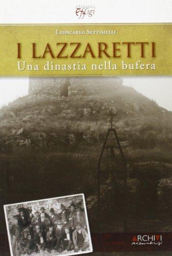 I Lazzaretti. Una dinastia nella bufera.: Settimelli, Leoncarlo