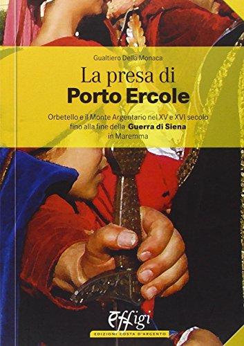 9788864330624: La presa di Porto Ercole (Costa d'argento)