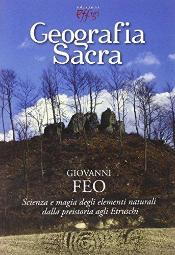 9788864335421: Geografia sacra. Scienza e magia degli elementi naturali dalla preistoria agli etruschi.