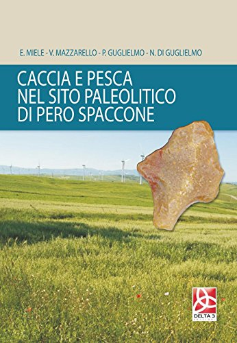 Caccia e pesca nel sito paleolitico di: E. Miele; V.