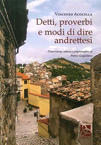Detti, proverbi e modi di dire andrettesi: Vincenzo Acocella