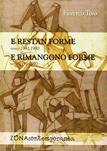 E restan forme-E rimangono forme. Versi (1981-1990): Fiorenzo Toso