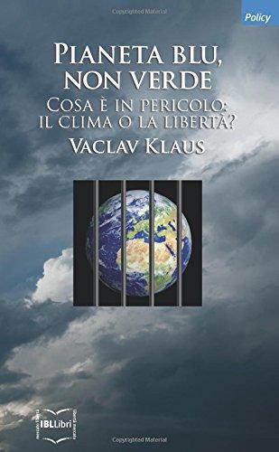 Pianeta blu, non verde - Vaclav Klaus